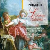 Pergolesi : La serva padrona by Ensemble Baroque de Nice, Gilbert Bezzina, Isabelle Poulenard, Philippe Cantor