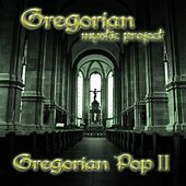 Gregorian Pop, Vol. 2 by Gregorian Mystic Project