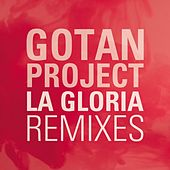 La Gloria (Remixes) von Gotan Project