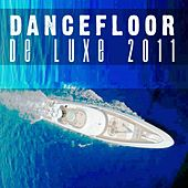 Dancefloor De Luxe 2011 by Various Artists