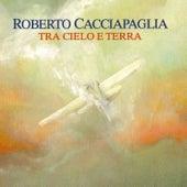 Tra Cielo e Terra (Between Sky and Earth) by Roberto Cacciapaglia