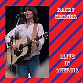 Alive In America by Randy Meisner