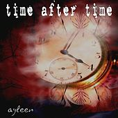 Time After Time (The 2012 Mixes) by Ayleen