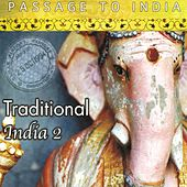 Passage to India: Traditional India, Vol. 2 by Various Artists
