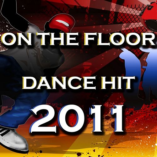 On the Floor (Dance Hit 2011) by Disco Fever