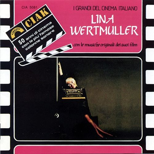 Lina Wertmuller : Serie Ciak (Con le musiche originali dei suoi film) by Various Artists