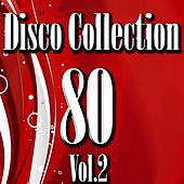 Disco 80 Collection, Vol. 2 by Disco Fever