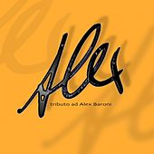 Alex  (Tributo ad Alex Baroni) by Various Artists