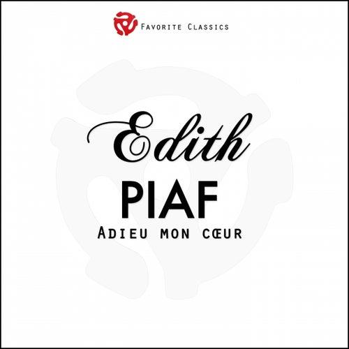 Adieu mon coeur by Edith Piaf