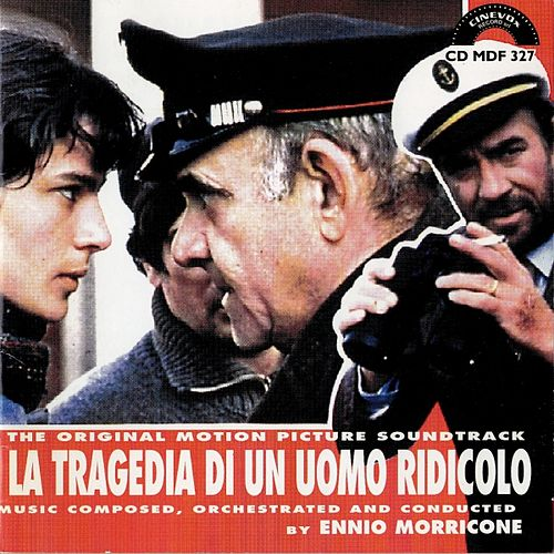 La tragedia di un uomo ridicolo (Original Motion Picture Soundtrack) by Ennio Morricone
