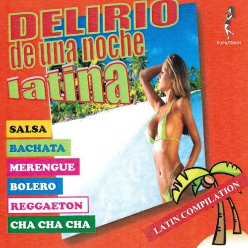 Delirio de una Noche Latina (Latin Compilation) by Various Artists