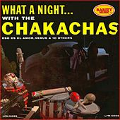 What a Night...With the Chakachas by Les Chakachas