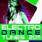 Electro Dance Tunes 2011 by Various Artists