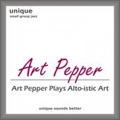 Art Pepper Plays Alto-istic Art by Art Pepper