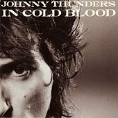 In Cold Blood by Johnny Thunders
