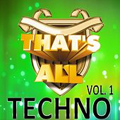 That's All Techno, Vol. 1 by Various Artists