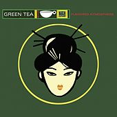 Green Tea, Vol. 1 (Flavoured Atmosphere) by Various Artists
