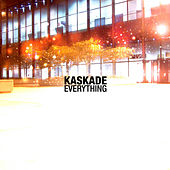 Everything by Kaskade