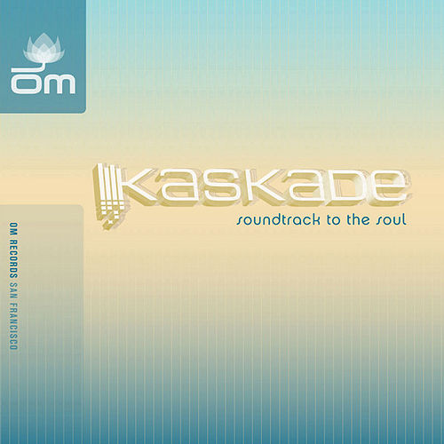 Soundtrack To The Soul by Kaskade