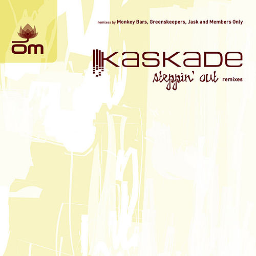 Steppin' Out Remixes by Kaskade