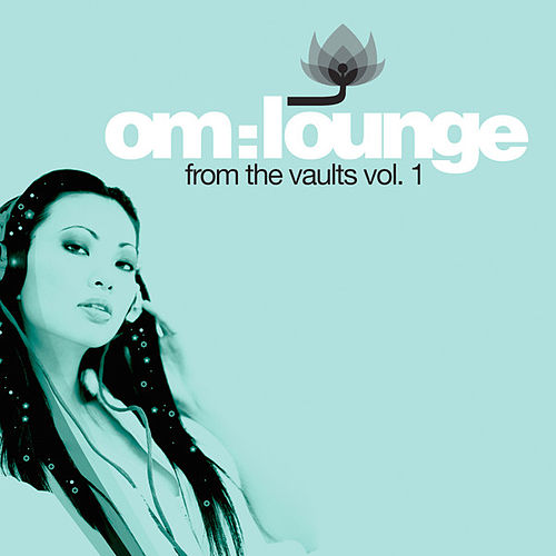 Om: Lounge - From The Vaults Vol. 1 by Various Artists