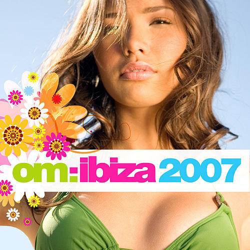 Om: Ibiza 2007 by Various Artists