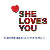 She Loves You: Scottish Versions Of Pop Classics by Various Artists
