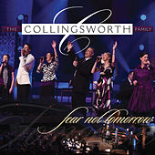Fear Not Tomorrow by The Collingsworth Family