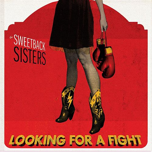 Looking For A Fight by The Sweetback Sisters