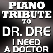 I Need A Doctor - Single by Piano Tribute Players