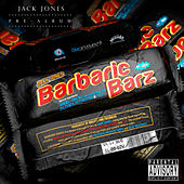 Barbaric Barz by Jack Jones