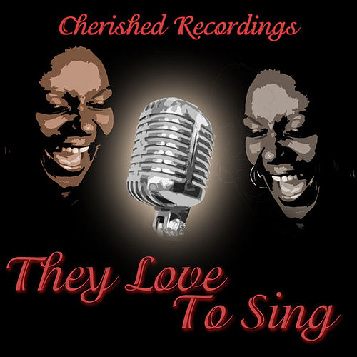 They Love To Sing by Various Artists