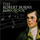 The Robert Burns Songbook by Various Artists