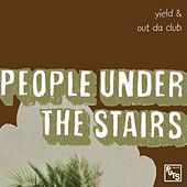 Yield / Out Da Club by People Under The Stairs