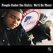 We'll Be There by People Under The Stairs