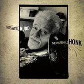 The Incredible Honk by Roswell Rudd