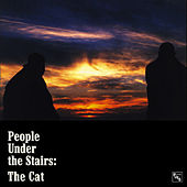 The Cat by People Under The Stairs
