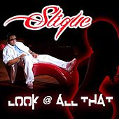Look @ All That (feat. Ben One & Ak of Do Or Die) - Single by Slique