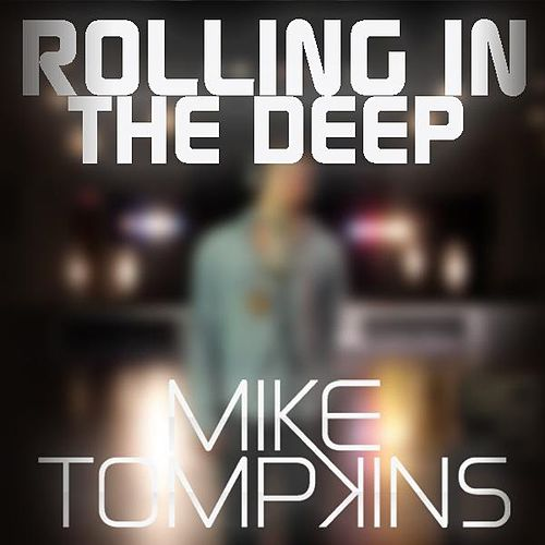 Rolling In The Deep - Single by Mike Tompkins