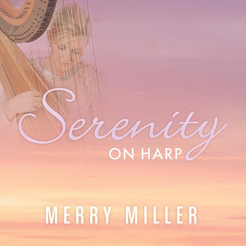 Serenity On Harp by Merry Miller