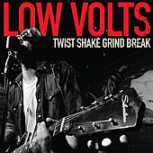 Twist Shake Grind Break by Low Volts