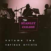 The Stanley Ceilidh Volume Two by Various Artists