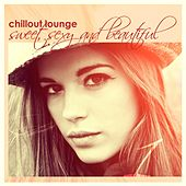 Chillout Lounge - Sweet Sexy And Beautiful by Various Artists