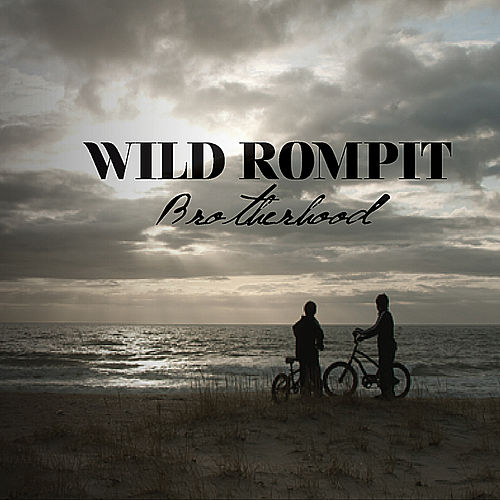 Brotherhood by Wild Rompit