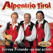 Servus Freunde - es war schön by Alpentrio Tirol