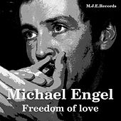 Freedom of love by Michael Engel