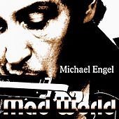Mad World by Michael Engel