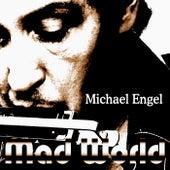 Mad World by Michael Engel