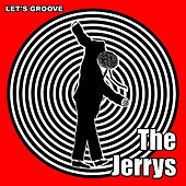 Let's Groove by The Jerrys
