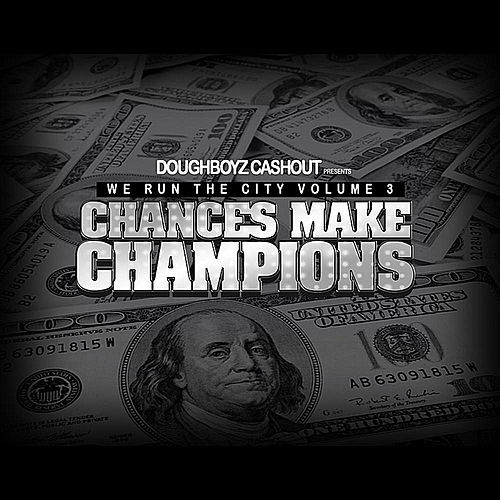 We Run the City, Vol. 3 Chances Make Champions von Doughboyz Cashout